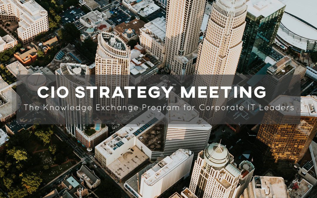 Announcing new set of CIO Strategy Meetings