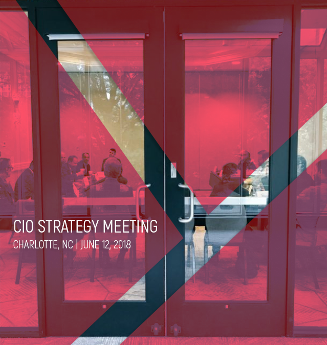5 Trends up for Discussion at the 2018 Charlotte CIO Strategy Meeting
