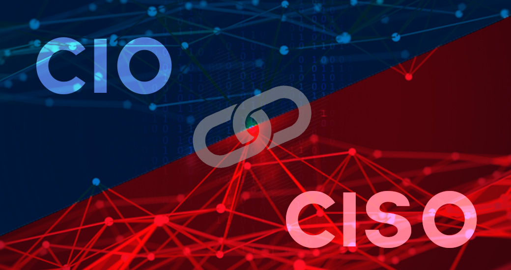 Why the CIO and CISO Need to Work Together