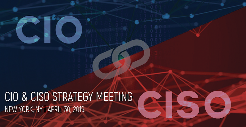 The Count Down is On: CIO & CISO Strategy Meeting, New York 2019