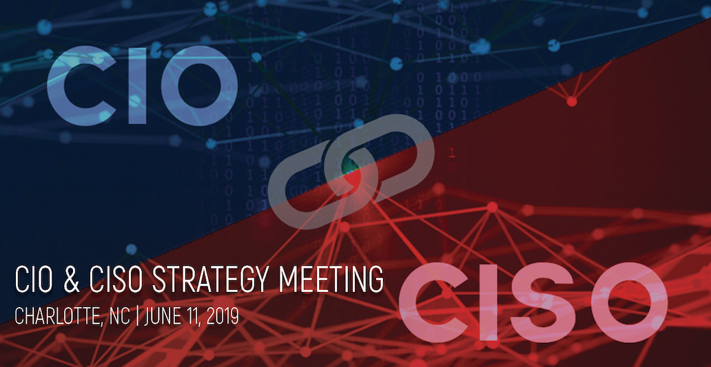 Five Hot Topics Up for Discussion at the CIO & CISO Strategy Meeting, June 11, 2019, Charlotte, NC