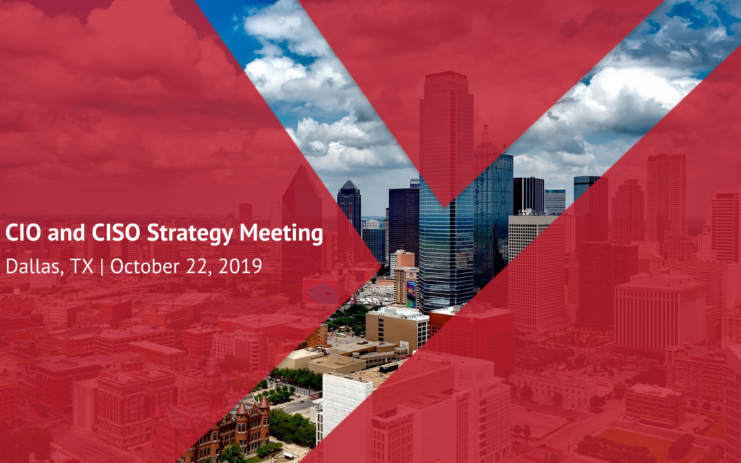 Dallas CIO and CISO Strategy Meeting Post-Event Highlights